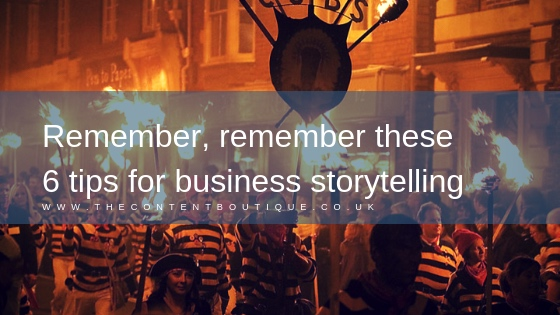 Remember, remember these 6 tips for business storytelling