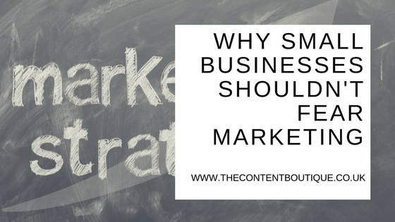 Why small businesses shouldn't fear marketing