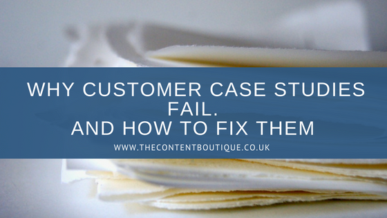Why customer case studies fail. And how to fix them