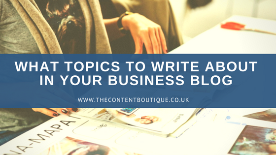 What topics to write about in your business blog