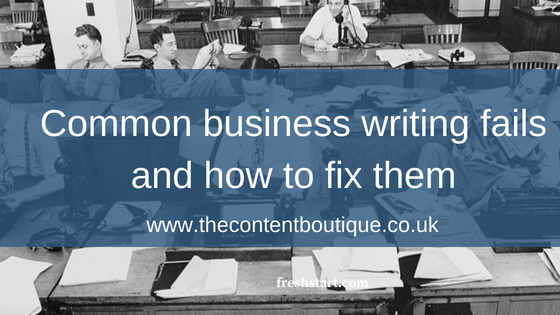 Common business writing fails and how to fix them
