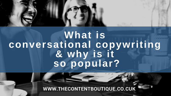 What is conversational copywriting and why is it so popular?