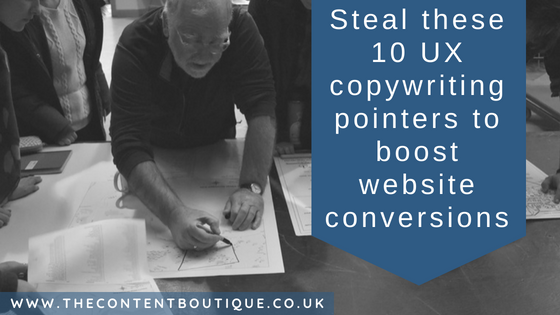 Steal these 10 UX copywriting pointers to boost website conversions