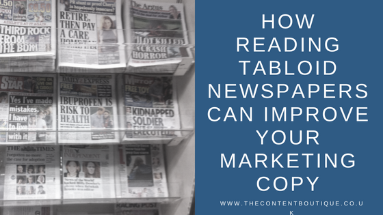 How reading tabloid newspapers can improve your marketing copy