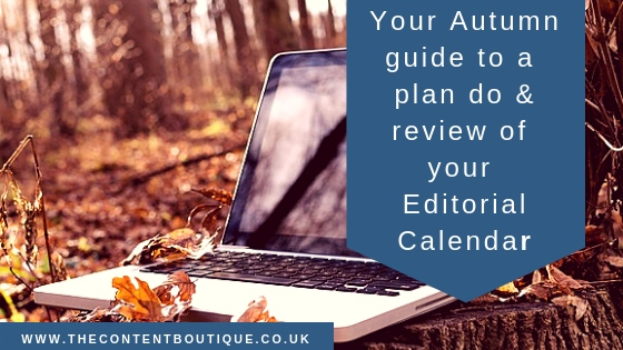 Your guide to conducting an Autumn 'plan do and review' of your editorial calendar