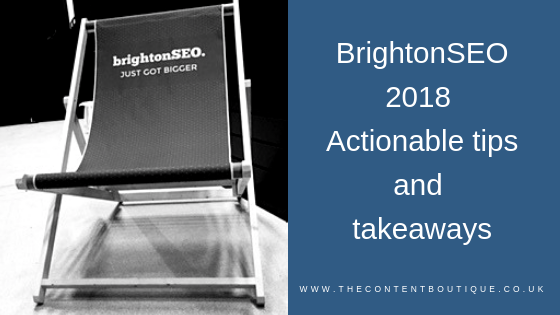 BrightonSEO 2018: Actionable tips and takeaways