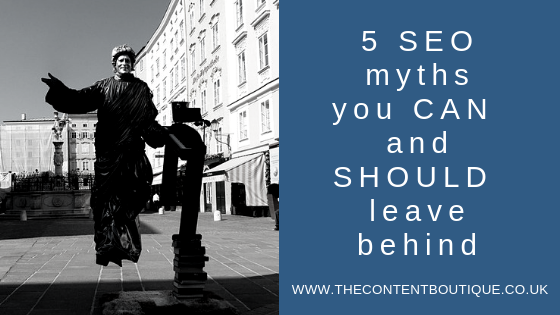5 SEO myths you can and should leave behind