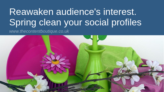 Spring cleaning tools: Reawaken your audience's interest. Spring clean your social profiles
