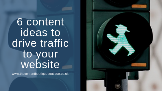 6 content ideas to drive more traffic to your website