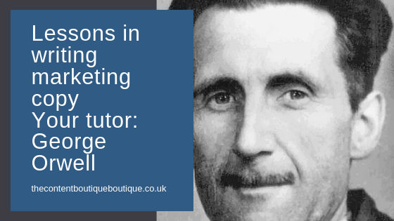 What George Orwell can teach you about writing marketing copy