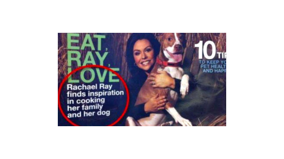 Magazine Cover featuring comma placement fail: Rachel Ray finds inspiration in cooking her family and her dog
